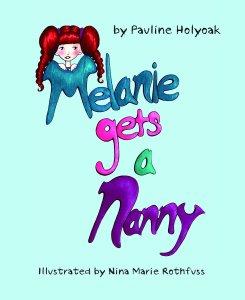 Melanie gets a Nanny