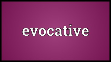 evocative